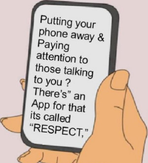 There's an app for that… called respect!