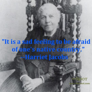 Best Black History Quotes: Harriet Jacobs on Fearing America | Quotes
