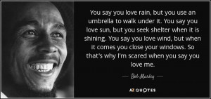 quote-you-say-you-love-rain-but-you-use-an-umbrella-to-walk-under-it ...