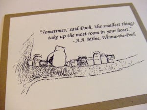 etsy.comThe Smallest Things Winnie the Pooh Quote by prettypetalspaper