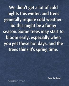 Cold Nights This Winter And Trees...