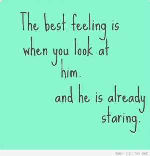 The best feeling is looking at him