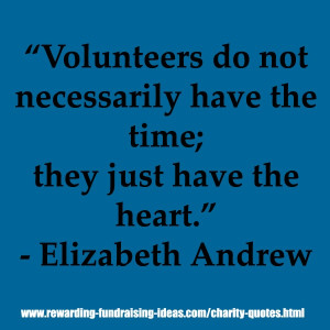 """... time; they just have the heart."""" - Elizabeth Andrew #Charity #Quote"""