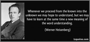 Whenever we proceed from the known into the unknown we may hope to ...