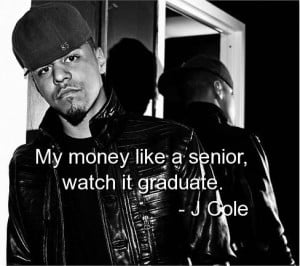 cole, quotes, sayings, about yourself, money, witty