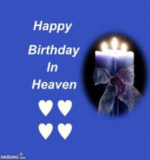 Happy Birthday in Heaven Memorials | Happy Birthday In Heaven Quotes ...