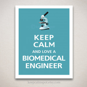 Keep Calm and Love A BIOMEDICAL ENGINEER Typography Print 11x14 ...