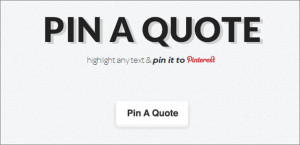 ... to Pin on Pinterest? Start Pinning Quotes With This Free Service