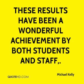 ... Results Have Been A Wonderful Achievement By Both Students And Staff