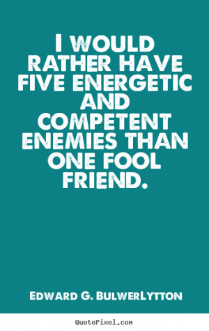 Great Friendship Quote From Edward G. Bulwer-Lytton