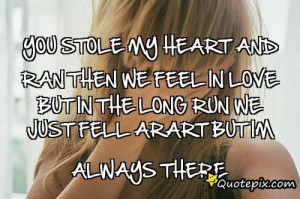 You Stole My Heart Quotes You stole my heart.