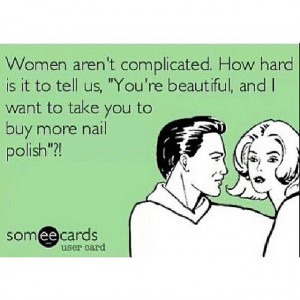 Compliments + nail polish = a happy woman. It's really THAT simple ...