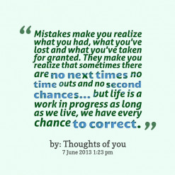 Mistakes make you realize what you had, what you\'ve lost and what you ...