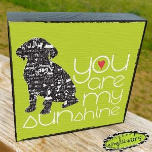 Pet Art, Dog Art Wall Decor, You Are My Sunshine,You've Got a Friend ...