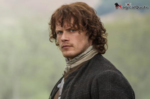 Jamie Fraser - TV Series Quotes, Series Quotes, TV show Quotes