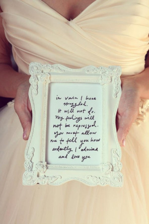 Pride and prejudice quote. Love!!!!