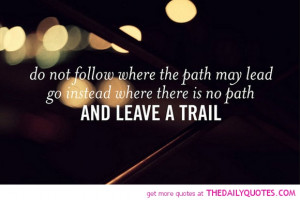 do-not-follow-where-path-might-lead-quotes-sayings-pictures.jpg