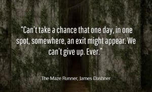 Quote by James Dashner from The Maze Runner