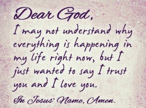 Dear God, I Trust You And I Love You: Quote About Dear God Trust Love ...