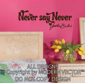 Details about JUSTIN BIEBER Quote Vinyl Wall Decal NEVER SAY NEVER ...