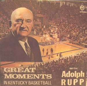Great Moments in Kentucky Basketball with Adolph Rupp