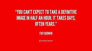 You can't expect to take a definitive image in half an hour. It takes ...