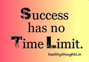 Success quotes-success has no time limit