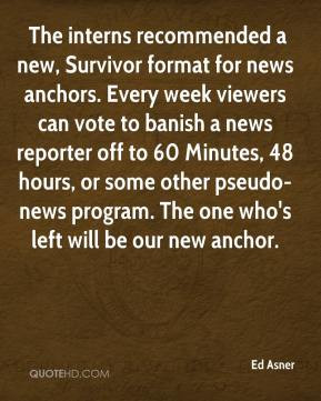 Ed Asner - The interns recommended a new, Survivor format for news ...