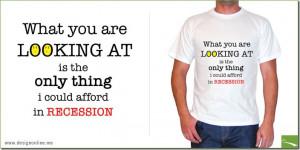 Recession T-Shirts.. Funny Quotes (13 pics)