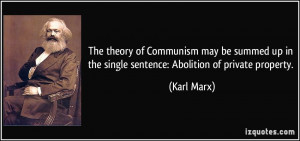 ... up in the single sentence: Abolition of private property. - Karl Marx