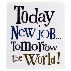 The Bright Side Today New Job Tomorrow the World Card