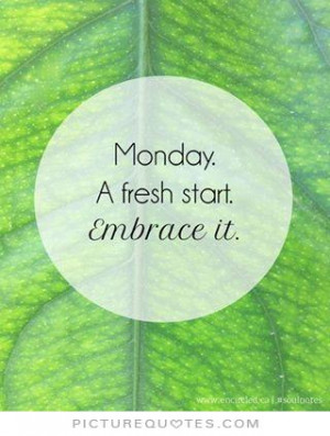Monday Quotes New Start Quotes Monday Motivational Quotes
