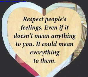 Download Respect people feelings - Love and hurt quotes