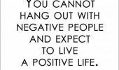 cannot-hang-out-negative-people-live-positive-life-quotes-sayings ...