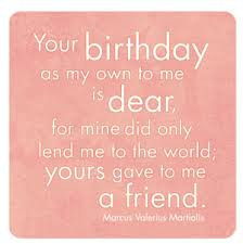 Your Birthday As My Own To Me Is Dear For Mine Did Only Lend Me To The ...