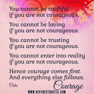 Osho quotes, courage quotes, courage comes first quotes