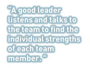 Team Leader Quotes A good leader listens and