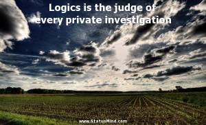 ... every private investigation - John Stuart Mill Quotes - StatusMind.com