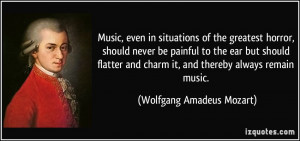 Music, even in situations of the greatest horror, should never be ...