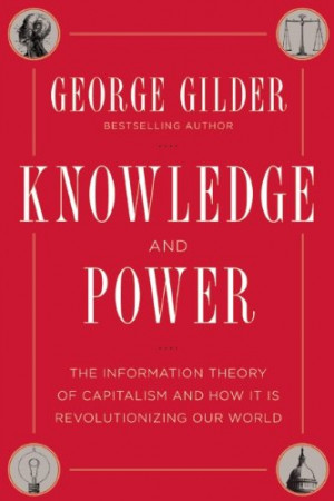 If the below quote, representative of Gilder's economic theory ...