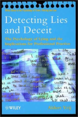 Detecting Lies and Deceit: The Psychology of Lying and the ...