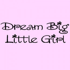 Dream Big Little Girl vinyl lettering wall sayings art decal quote ...