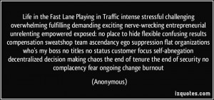 Life in the Fast Lane Playing in Traffic intense stressful challenging ...