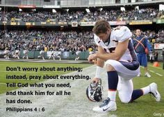 Phillipian 4:6 with Tim Tebow More