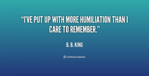quote-B.-B.-King-ive-put-up-with-more-humiliation-than-190109_1.png