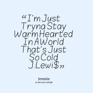 Cold Hearted Quotes Quotes picture: i'm just tryna
