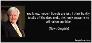 ... deep end... their only answer is to yell racism and hide. - Newt