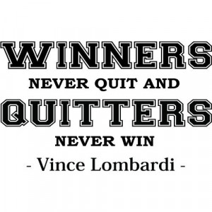 quit and quitters never win