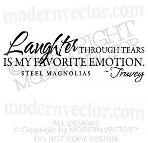 STEEL MAGNOLIAS Movie Quote Vinyl Wall Decal Lettering LAUGHTER MY ...