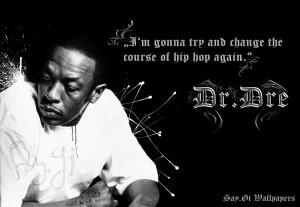 Dr Dre Hip Hop Quote Wallpaper by Thesaygi D3h45ct